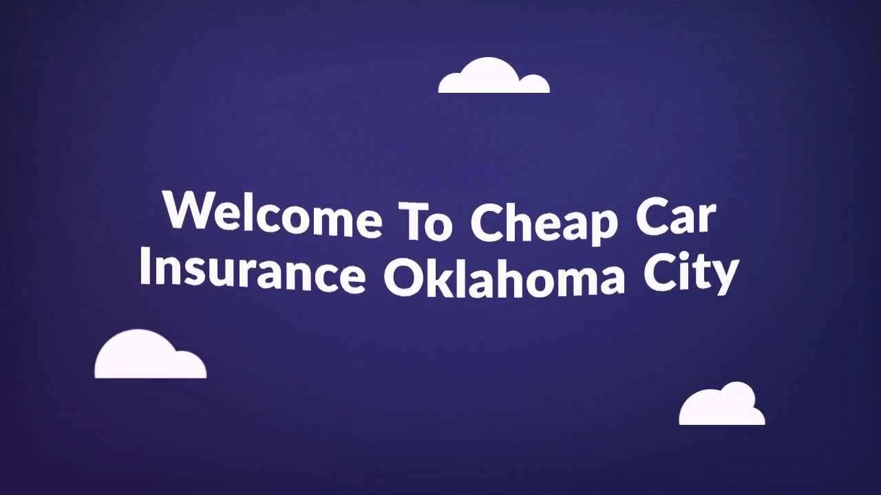 Get Now Cheap Auto Insurance In Oklahoma City Amazing Videos