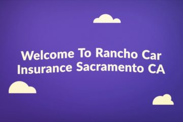 Rancho Auto Insurance in Sacramento